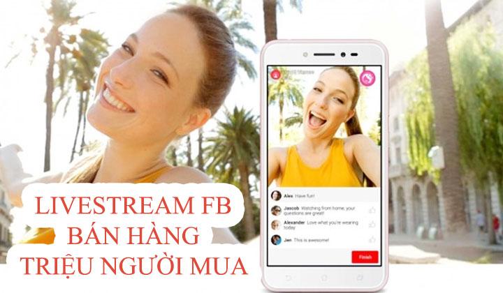 Cách Livestream trực tiếp bán hàng hiệu quả trên Facebook bằng máy tính