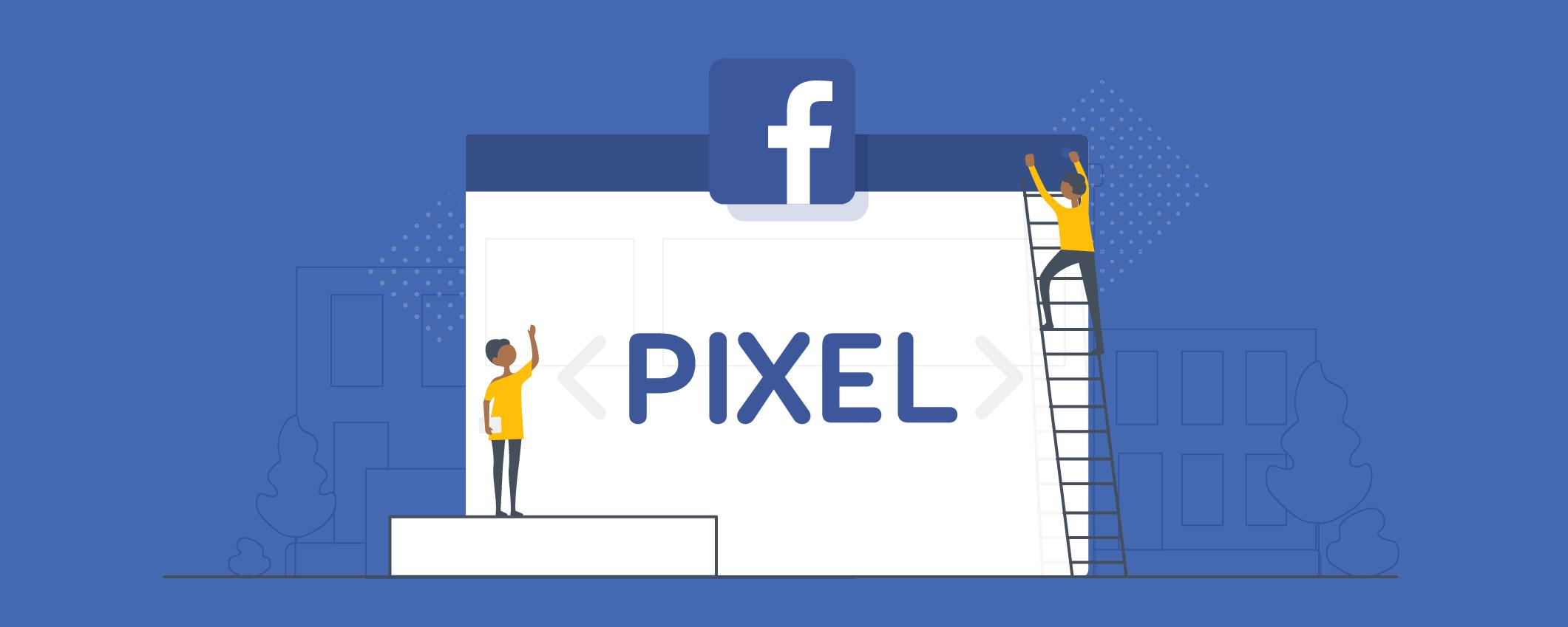 Facebook Pixel quan trọng như thế nào? Bạn cần biết gì?